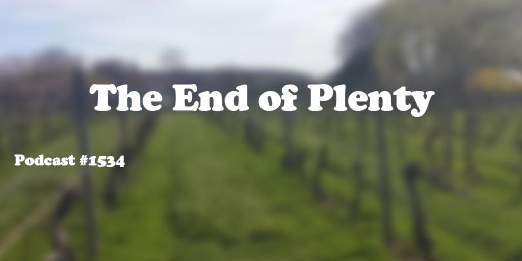 #1534: The End of Plenty
