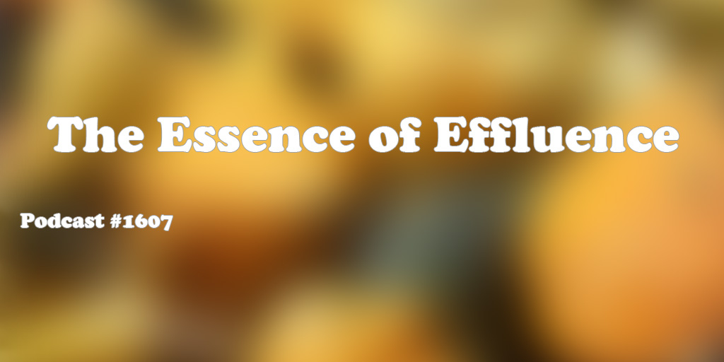 1607: The Essence of Effluence